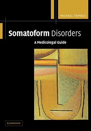 Somatoform Disorders: A Medicolegal Guide