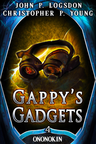 Gappy's Gadgets (Tales from the Land of Ononokin, #4)