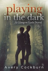 Playing in the Dark (Glasgow Lads, #4) Pdf Book