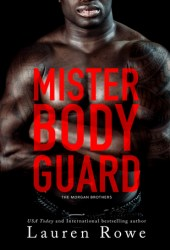 Mister Bodyguard (Morgan Brothers #4) Book Pdf