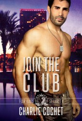 Join the Club (Four Kings Security, #3) Pdf Book