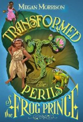Transformed: The Perils of the Frog Prince (Tyme #3) Pdf Book