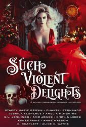 Such Violent Delights: A Holiday Paranormal Romance Anthology Pdf Book