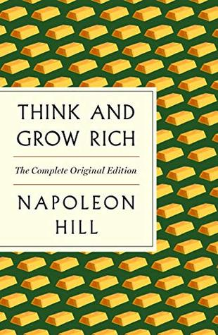 Think and Grow Rich: The Complete Original Edition Plus Bonus Material (A GPS Guide to Life)
