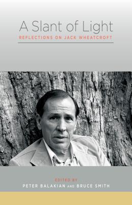 A Slant of Light: Reflections on Jack Wheatcroft