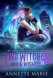 Two Witches and a Whiskey (The Guild Codex: Spellbound, #3) Book Pdf