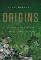 Origins: How Earth's History Shaped Human History Pdf Book