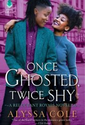 Once Ghosted, Twice Shy (Reluctant Royals, #2.5) Pdf Book