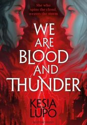 We Are Blood And Thunder Pdf Book