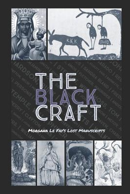 The Black Craft: Ties of Witchcraft, Black Magic, Voodoo and Religion to the Genocidal History of Haiti, West Indies, Colonial America & Slavery