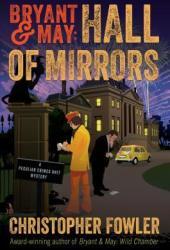 Hall of Mirrors (Bryant & May #15)