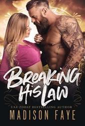 Breaking His Law (Sugar County Boys, #5) Pdf Book