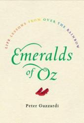 Emeralds of Oz: Life Lessons from Over the Rainbow Pdf Book