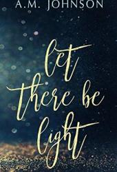 Let There Be Light (Twin Hearts Duet #1) Pdf Book