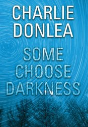 Some Choose Darkness Pdf Book