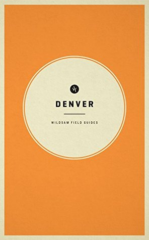 Wildsam Field Guides: Denver
