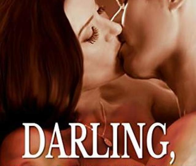 Darling I Love You A Collection Of Sex Stories About Husbands And Wives Into Naughty Games By Marcus Wright