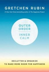 Outer Order, Inner Calm Pdf Book