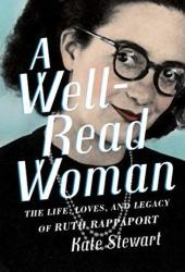 A Well-Read Woman: The Life, Loves, and Legacy of Ruth Rappaport Pdf Book