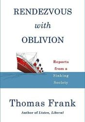Rendezvous with Oblivion: Reports from a Sinking Society Pdf Book