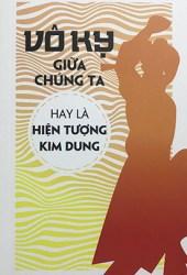 Vô Kỵ giữa chúng ta hay là Hiện tượng Kim Dung Pdf Book