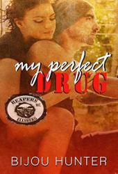 My Perfect Drug (Reapers MC: Ellsberg Chapter, #2) Pdf Book