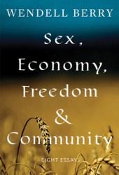 Sex, Economy, Freedom, and Community: Eight Essays