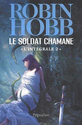 Le Soldat Chamane (Intégrale, #2)