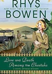 Love and Death Among the Cheetahs (Her Royal Spyness #13) Pdf Book
