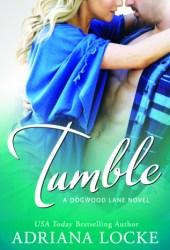 Tumble (Dogwood Lane, #1)