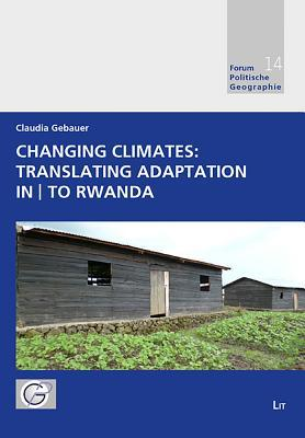 Changing Climates: Translating Adaptation in|to Rwanda