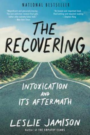 The Recovering: Intoxication and Its Aftermath Book Pdf ePub