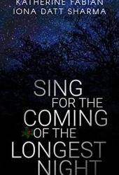 Sing for the Coming of the Longest Night Pdf Book