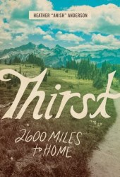 Thirst: 2600 Miles to Home Pdf Book
