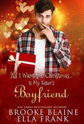 All I Want for Christmas...Is My Sister's Boyfriend Pdf Book