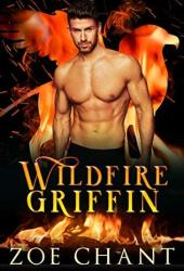Wildfire Griffin (Fire & Rescue Shifters: Wildfire Crew, #1) Book Pdf