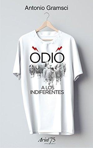 ODIO A LOS INDIFERENTES