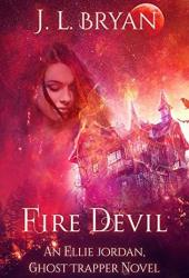 Fire Devil (Ellie Jordan, Ghost Trapper #11) Pdf Book