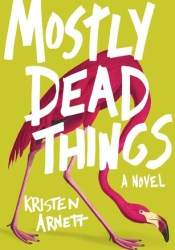 Mostly Dead Things Pdf Book