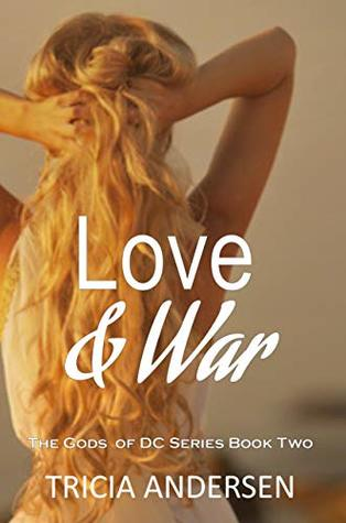 Love and War (The Gods of DC Book 2)