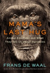 Mama's Last Hug: Animal Emotions and What They Tell Us about Ourselves Book Pdf