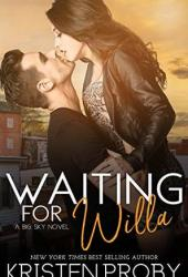 Waiting for Willa (Big Sky, #3) Book Pdf