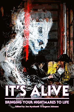 It's Alive: Bringing Your Nightmares to Life (The Dream Weaver, #2)
