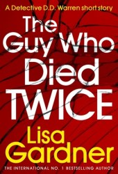 The Guy Who Died Twice (Detective D.D. Warren, #9.5) Pdf Book