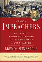 The Impeachers: The Trial of Andrew Johnson and the Dream of a Just Nation Pdf Book