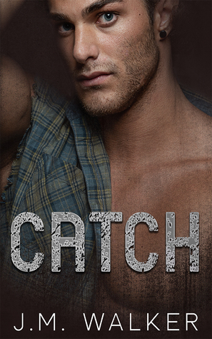 Catch by J.M. Walker