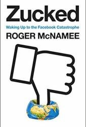 Zucked: Waking Up to the Facebook Catastrophe Pdf Book