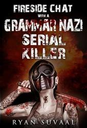 Fireside Chat with a Grammar Nazi Serial Killer Pdf Book