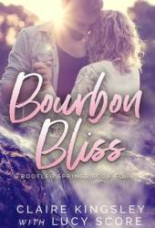 Bourbon Bliss (Bootleg Springs, #4) Book Pdf