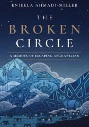 The Broken Circle: A Memoir of Escaping Afghanistan Pdf Book